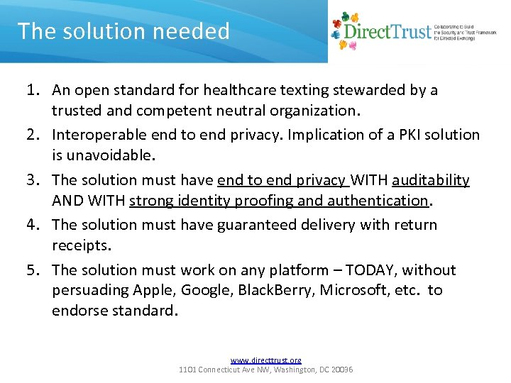 The solution needed 1. An open standard for healthcare texting stewarded by a trusted