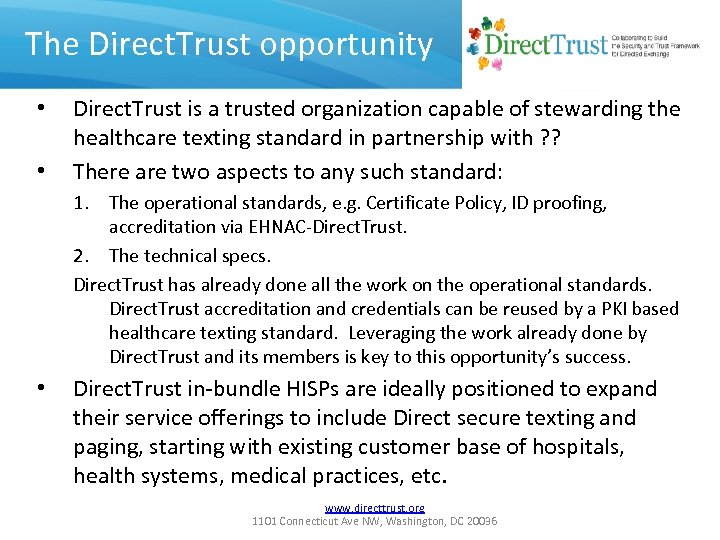The Direct. Trust opportunity • • Direct. Trust is a trusted organization capable of