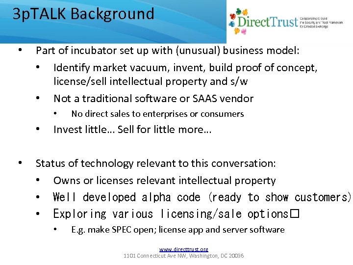 3 p. TALK Background • Part of incubator set up with (unusual) business model: