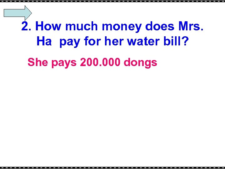 2. How much money does Mrs. Ha pay for her water bill? She pays