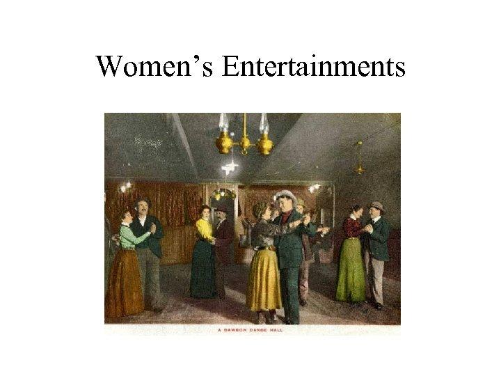 Women's Entertainments