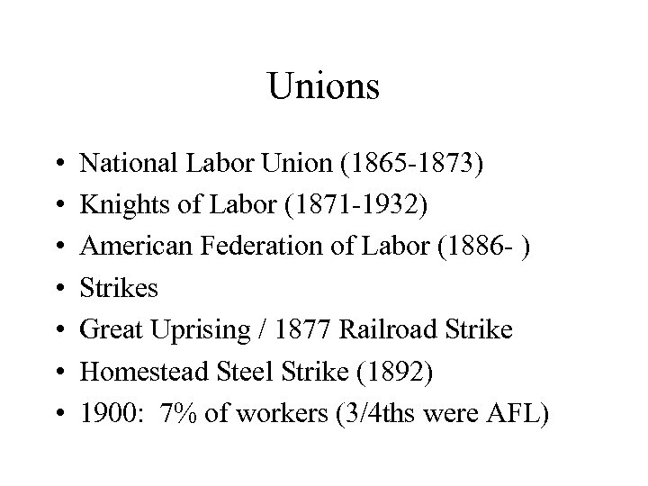 Unions • • National Labor Union (1865 -1873) Knights of Labor (1871 -1932) American