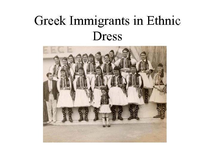 Greek Immigrants in Ethnic Dress