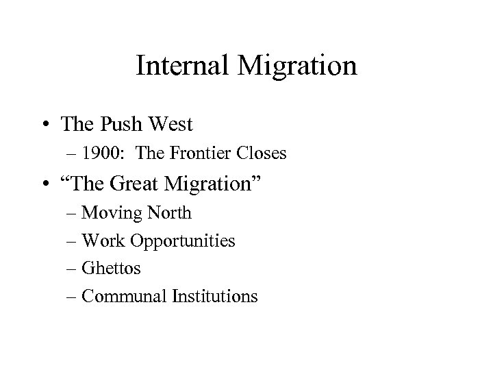 "Internal Migration • The Push West – 1900: The Frontier Closes • ""The Great"