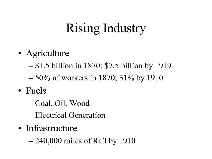 Rising Industry • Agriculture – $1. 5 billion in 1870; $7. 5 billion by