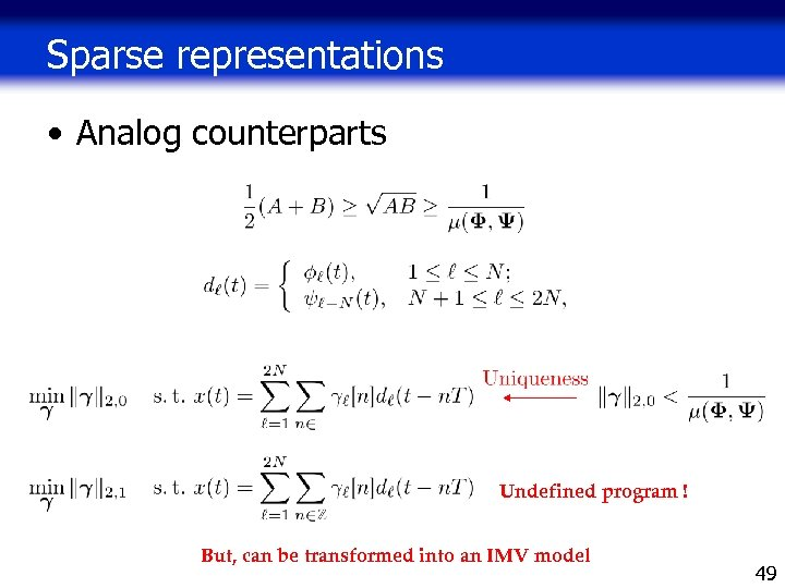 Sparse representations • Analog counterparts Undefined program ! But, can be transformed into an