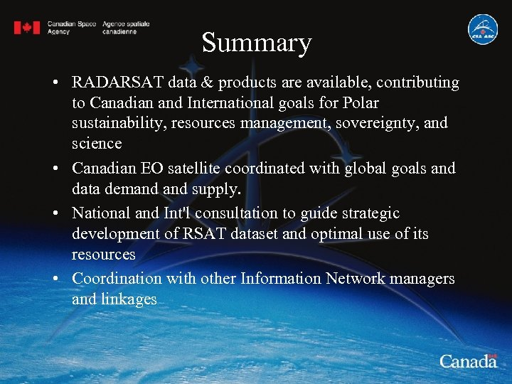 Summary • RADARSAT data & products are available, contributing to Canadian and International goals