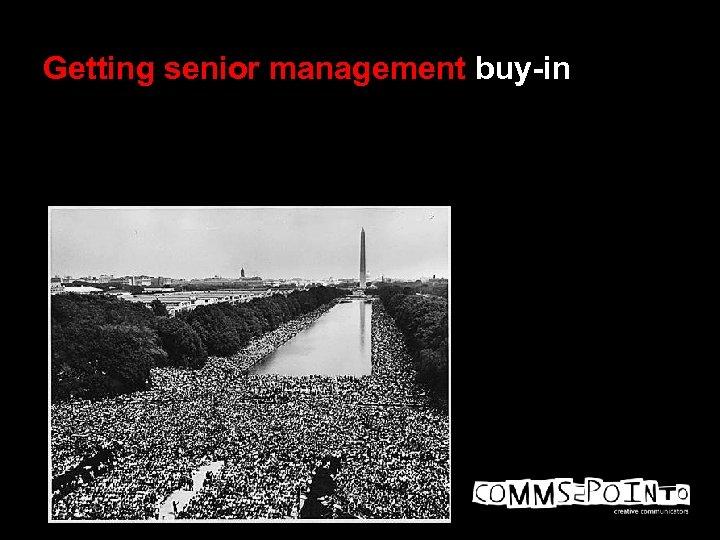 Getting senior management buy-in