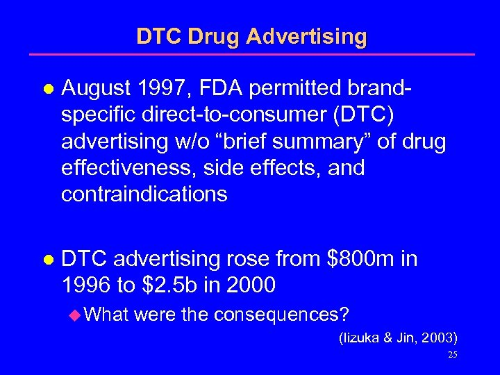 """DTC Drug Advertising l August 1997, FDA permitted brandspecific direct-to-consumer (DTC) advertising w/o """"brief"""