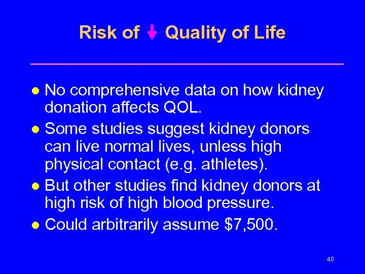 Risk of Quality of Life No comprehensive data on how kidney donation affects QOL.