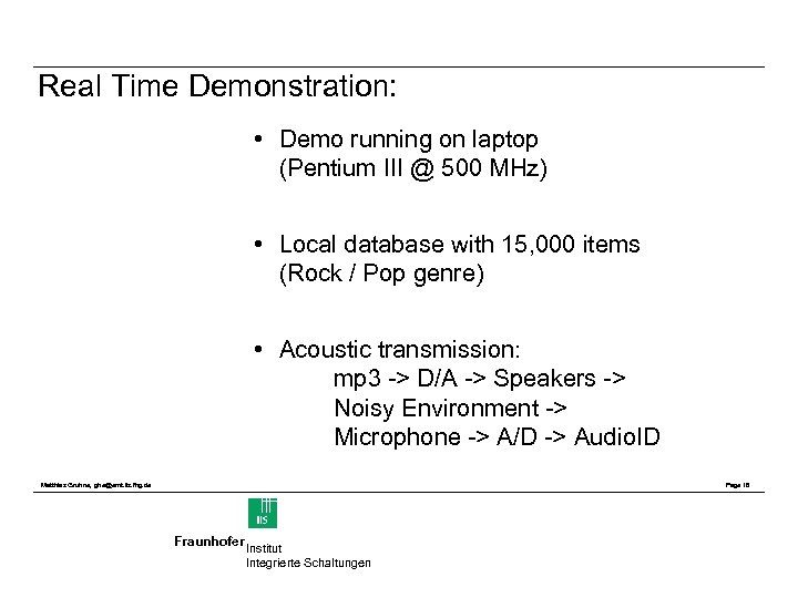 Real Time Demonstration: • Demo running on laptop (Pentium III @ 500 MHz) •