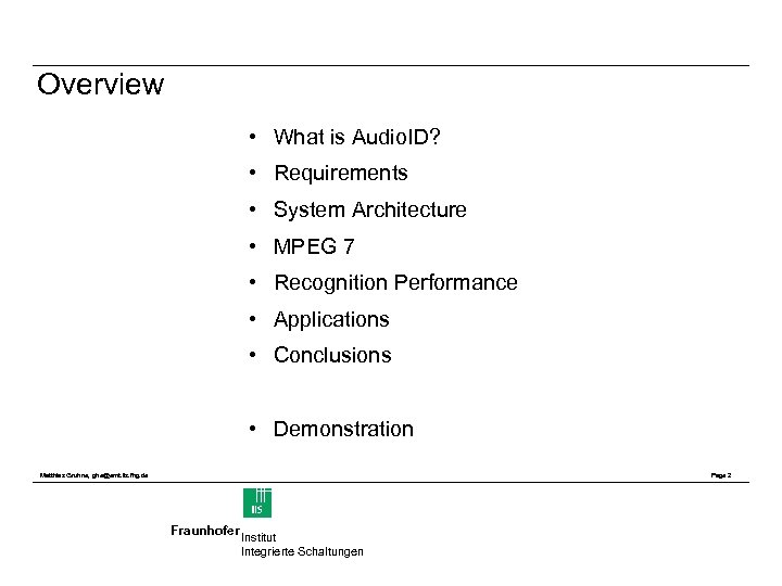 Overview • What is Audio. ID? • Requirements • System Architecture • MPEG 7