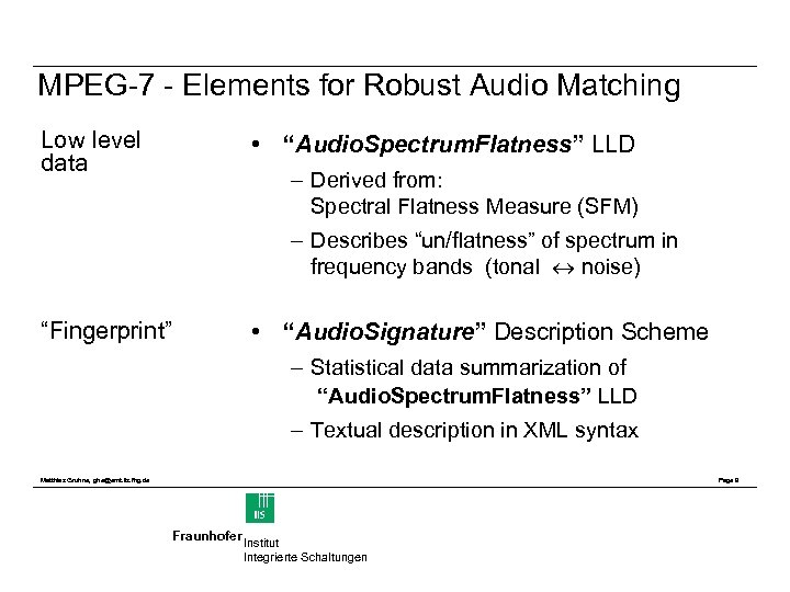 "MPEG-7 - Elements for Robust Audio Matching Low level data • ""Audio. Spectrum. Flatness"""