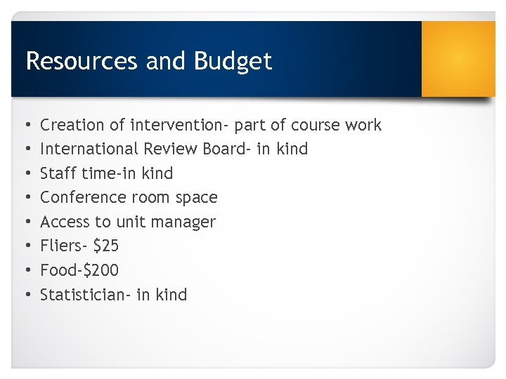 Resources and Budget • • Creation of intervention- part of course work International Review
