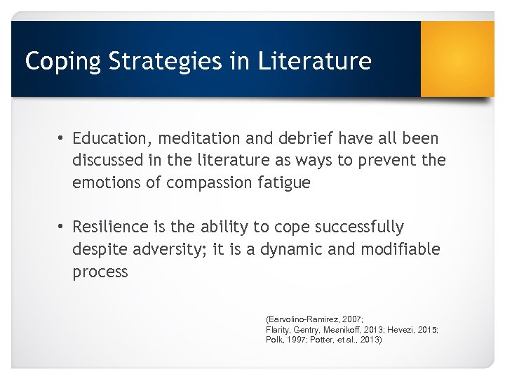 Coping Strategies in Literature • Education, meditation and debrief have all been discussed in