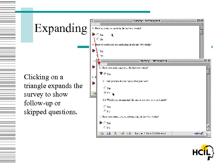 Expanding Clicking on a triangle expands the survey to show follow-up or skipped questions.