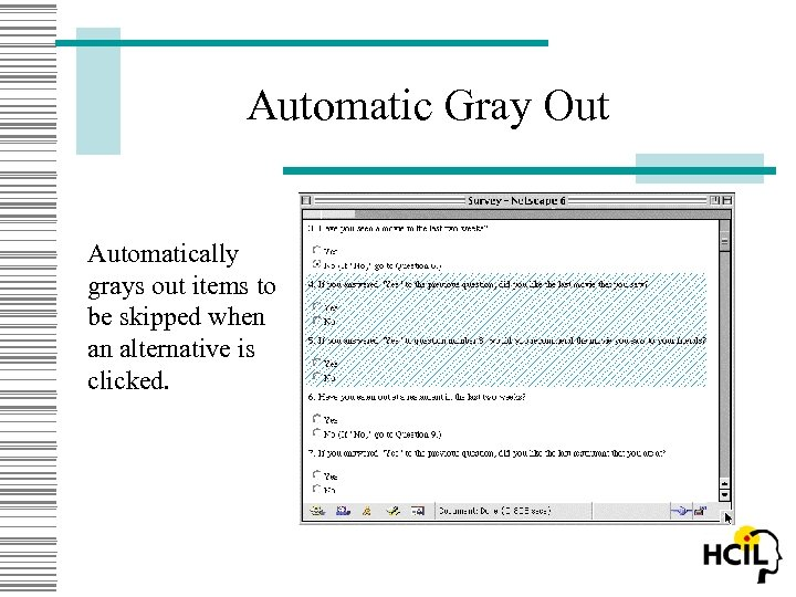 Automatic Gray Out Automatically grays out items to be skipped when an alternative is