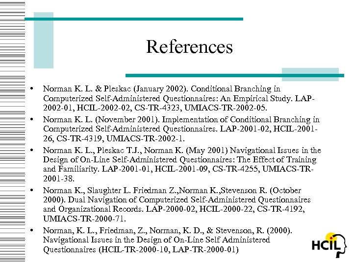 References • • • Norman K. L. & Pleskac (January 2002). Conditional Branching in