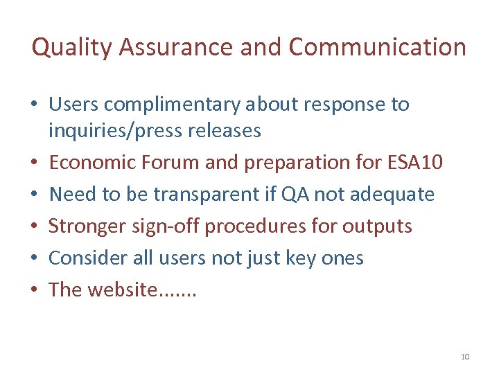 Quality Assurance and Communication • Users complimentary about response to inquiries/press releases • Economic