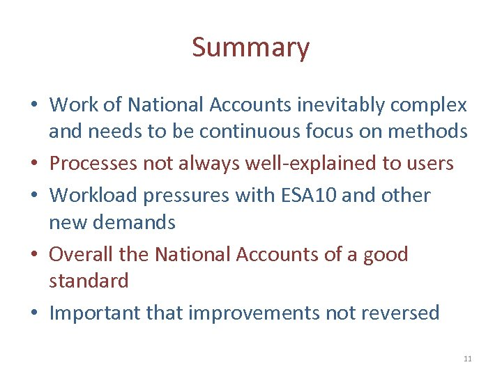 Summary • Work of National Accounts inevitably complex and needs to be continuous focus