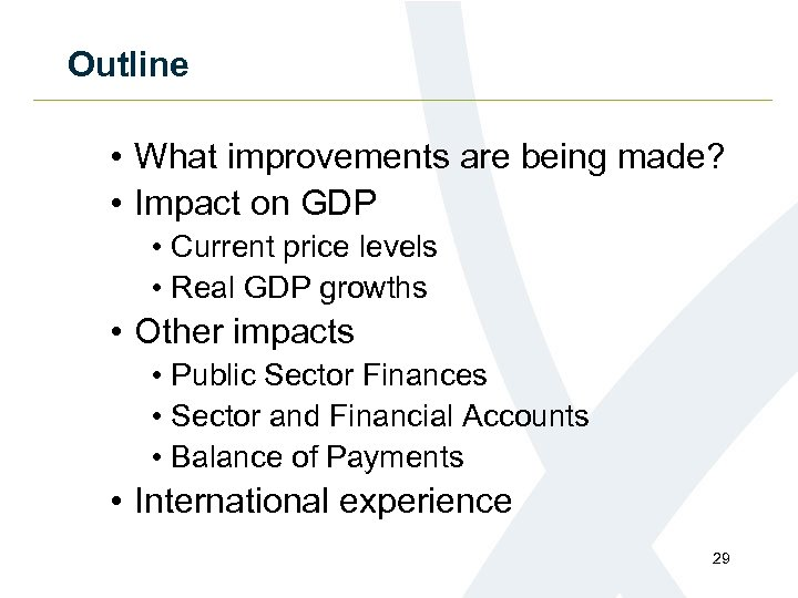 Outline • What improvements are being made? • Impact on GDP • Current price