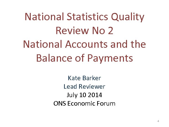 National Statistics Quality Review No 2 National Accounts and the Balance of Payments Kate
