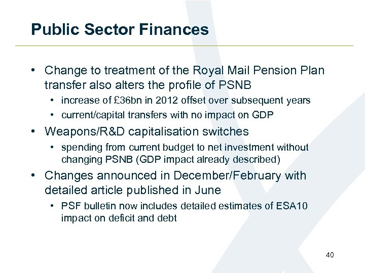 Public Sector Finances • Change to treatment of the Royal Mail Pension Plan transfer