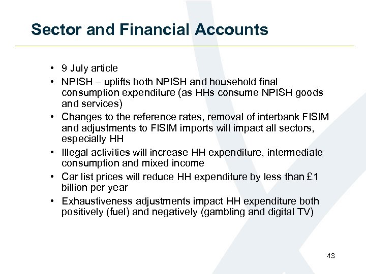 Sector and Financial Accounts • 9 July article • NPISH – uplifts both NPISH
