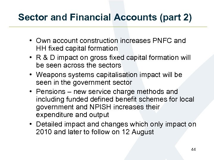 Sector and Financial Accounts (part 2) • Own account construction increases PNFC and HH