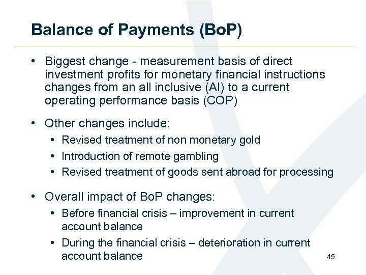 Balance of Payments (Bo. P) • Biggest change - measurement basis of direct investment