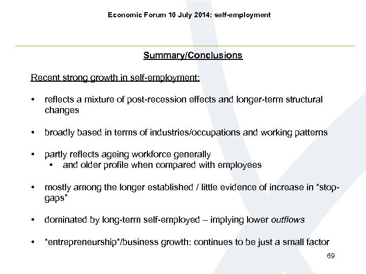 Economic Forum 10 July 2014: self-employment Summary/Conclusions Recent strong growth in self-employment: • reflects