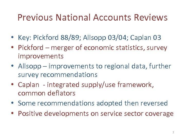 Previous National Accounts Reviews • Key: Pickford 88/89; Allsopp 03/04; Caplan 03 • Pickford