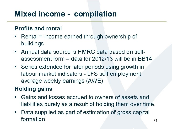 Mixed income - compilation Profits and rental • Rental = income earned through ownership