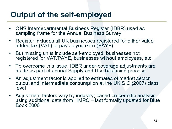 Output of the self-employed • ONS Interdepartmental Business Register (IDBR) used as sampling frame