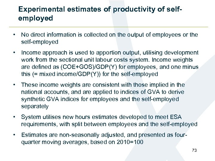 Experimental estimates of productivity of selfemployed • No direct information is collected on the