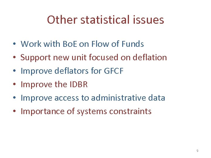 Other statistical issues • • • Work with Bo. E on Flow of Funds