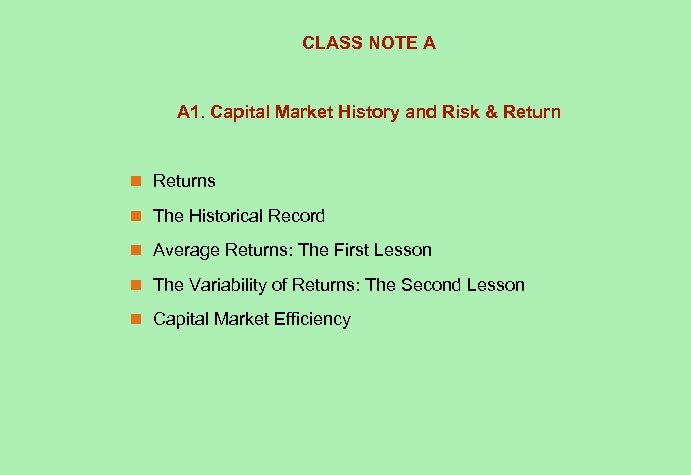 CLASS NOTE A A 1. Capital Market History and Risk & Return n Returns
