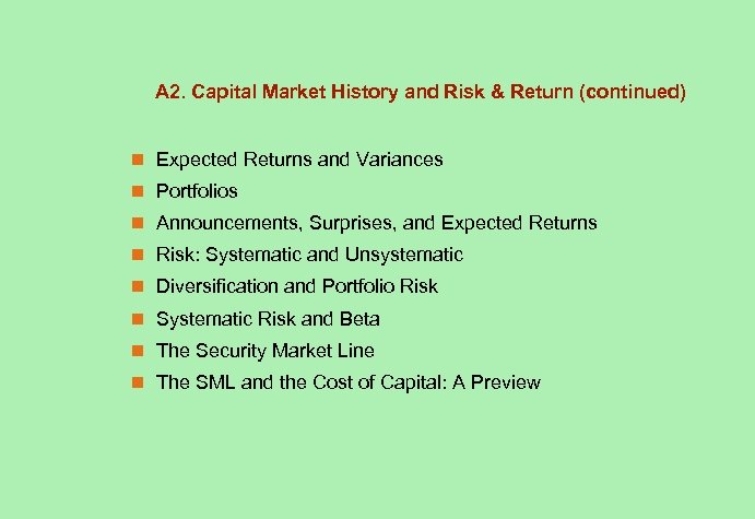 A 2. Capital Market History and Risk & Return (continued) n Expected Returns and
