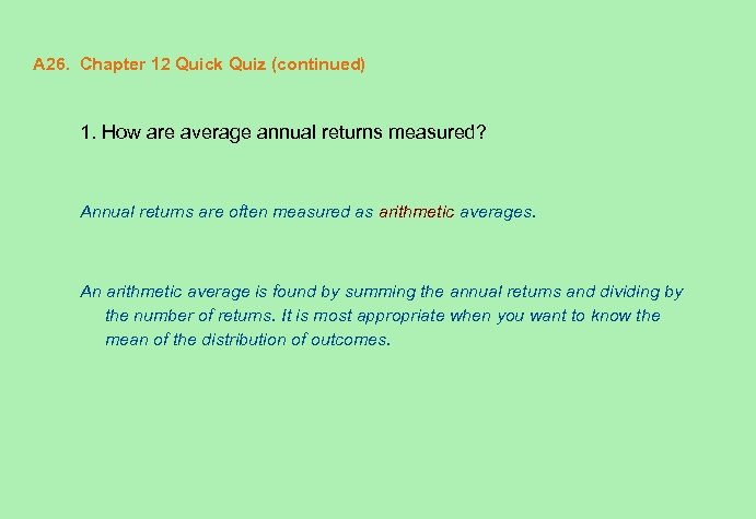 A 26. Chapter 12 Quick Quiz (continued) 1. How are average annual returns measured?
