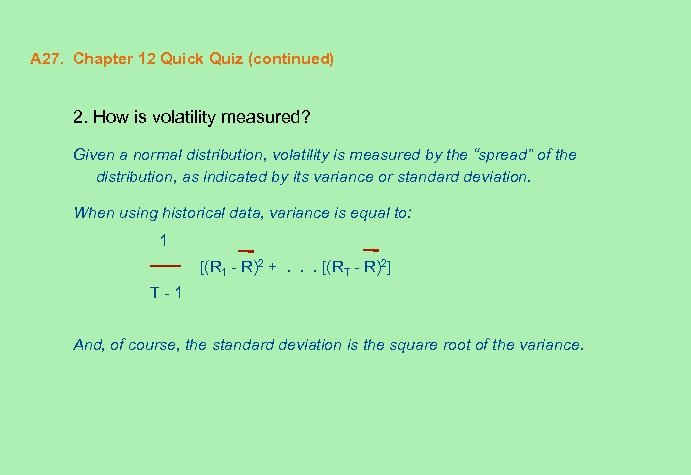 A 27. Chapter 12 Quick Quiz (continued) 2. How is volatility measured? Given a