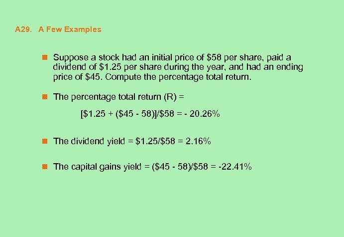 A 29. A Few Examples n Suppose a stock had an initial price of