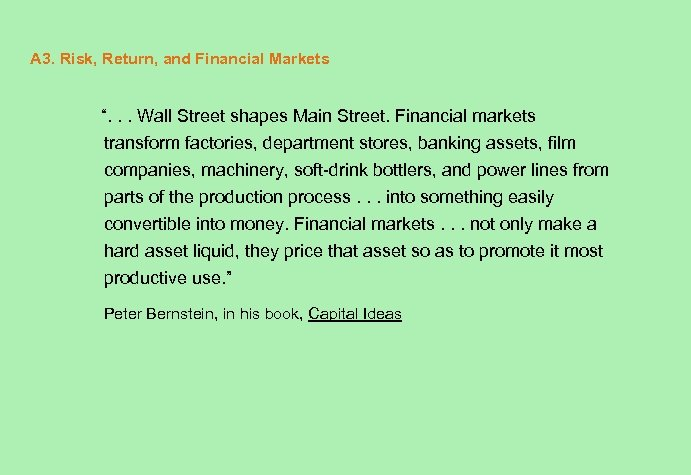 """A 3. Risk, Return, and Financial Markets """". . . Wall Street shapes Main"""