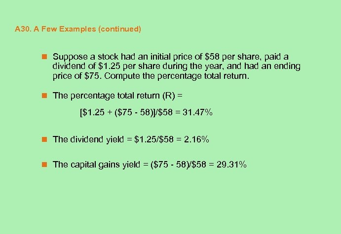 A 30. A Few Examples (continued) n Suppose a stock had an initial price