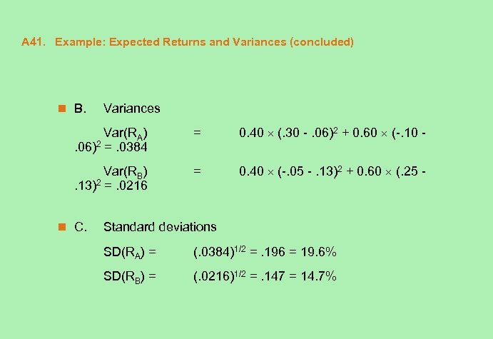 A 41. Example: Expected Returns and Variances (concluded) n B. Variances Var(RA) 2 =.
