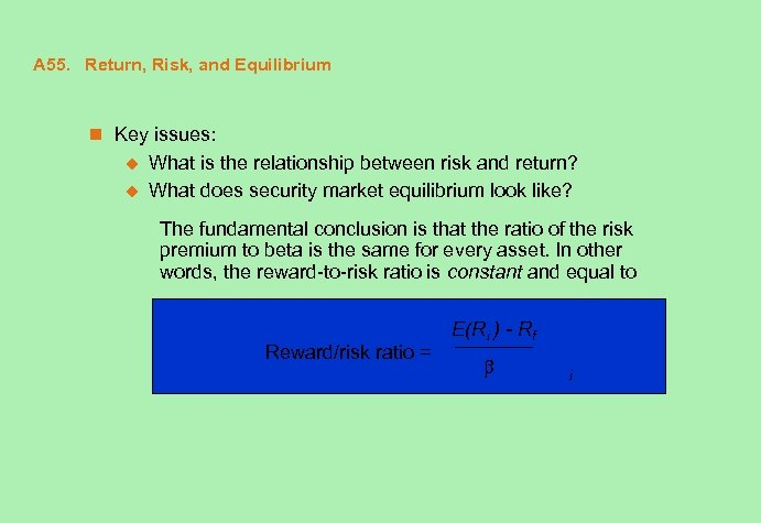 A 55. Return, Risk, and Equilibrium n Key issues: u u What is the