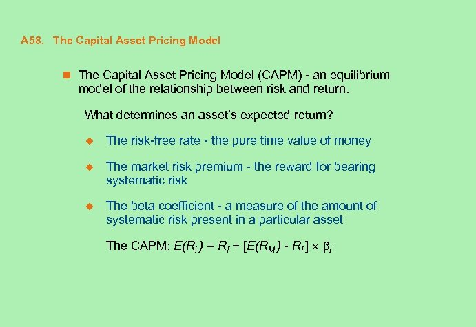 A 58. The Capital Asset Pricing Model n The Capital Asset Pricing Model (CAPM)