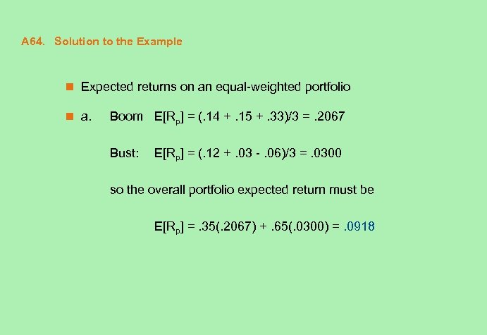 A 64. Solution to the Example n Expected returns on an equal-weighted portfolio n