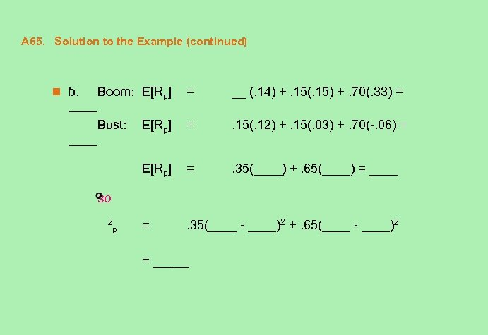 A 65. Solution to the Example (continued) n b. ____ Boom: E[Rp] = __