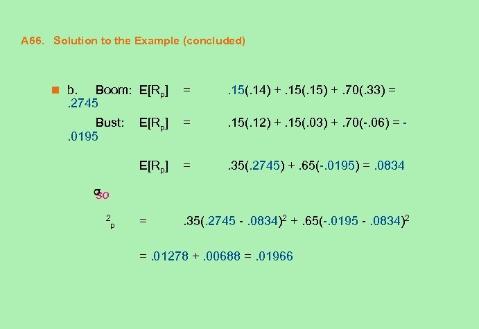 A 66. Solution to the Example (concluded) n b. Boom: E[Rp]. 2745 = .