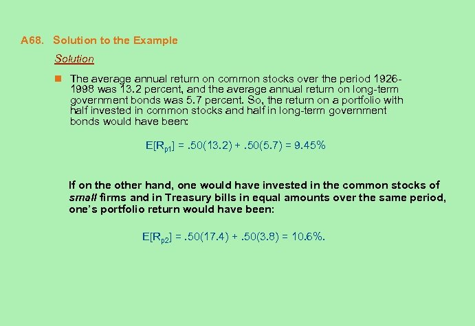 A 68. Solution to the Example Solution n The average annual return on common